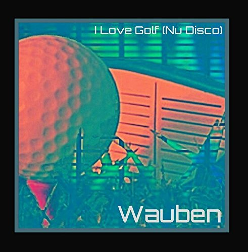 I Love Golf (Nu Disco) - Golf-disco