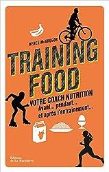 Training food. Votre coach nutrition avant, pendan: Votre coach nutrition avant, pendant et après l'entraînement (GUIDE PRATIQUE) (French Edition)