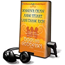 Dogs and Goddesses [With Earbuds] (Playaway Adult Fiction)