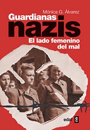 Guardianas nazis: El lado femenino del mal (Clío crónicas de la historia) por Mónica González Álvarez