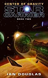 [Center of Gravity: Star Carrier: Book Two] (By: Ian Douglas) [published: February, 2011]