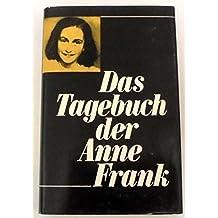Das Tagebuch der Anne Frank: 14. Juni 1942 bis 1. August 1944