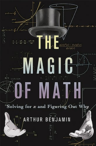 The Magic of Math: Solving for x and Figuring Out Why (English Edition)