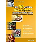 Die 50 größten Bio-Lügen!: Die gängigsten Irrtümer rund um glückliche Kühe & gesunde Geschäfte