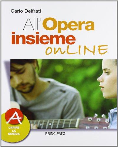All'opera insieme on line. Vol. A. Con espansione online. Con DVD. Per la Scuola media