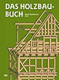 Das Holzbau-Buch (Edition libri rari)