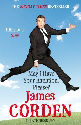 May I Have Your Attention Please? by James Corden (2012-07-05)