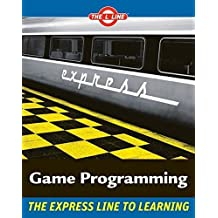 Game Programming The Express Line to Learning (The L Line: The Express Line To Learning) by Andy Harris (2007-01-23)