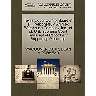 Texas Liquor Control Board et al., Petitioners, v. Ammex Warehouse Company, Inc., et al. U.S. Supreme Court Transcript of Record with Supporting Pleadings