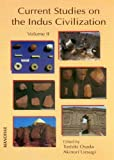 Current Studies on the Indus Civilization: Volume 2