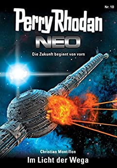 Perry Rhodan Neo 10: Im Licht der Wega: Staffel: Expedition Wega 2 von 8 par [Montillon, Christian]