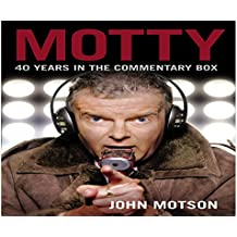 Motty: Forty Years in the Commentary Box
