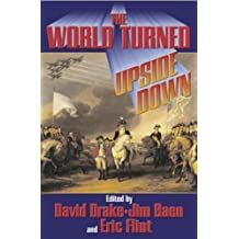 The World Turned Upside Down by Eric Flint (2005-01-04)