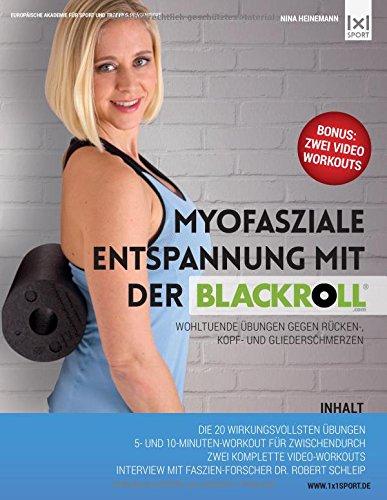 funktionelles faszientraining mit der blackroll Myofasziale Entspannung mit der BLACKROLL: Wohltuende Übungen gegen Rücken-, Kopf- und Gliederschmerzen