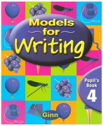 Models for Writing Year 4/P5: Pupil Book 1st (first) Edition by Buckton, Chris published by Ginn (2000)