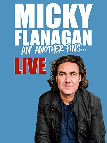 Micky Flanagan...