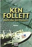 Nacht über den Wassern. Roman von Follett. Ken (1994) Taschenbuch