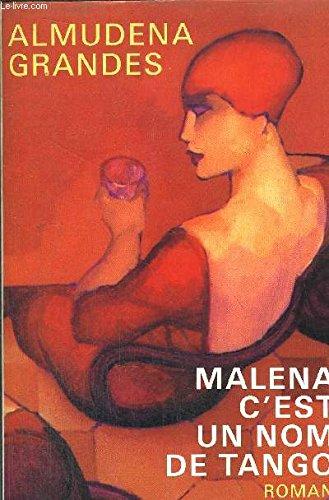 Malena c'est un nom de tango par Almudena Grandes