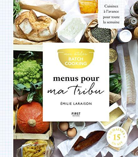 Mon atelier Batch Cooking – Menus pour ma tribu par  Emilie LARAISON