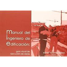 Manual del ingeniero de edificación : guía visual de ejecución de obras (Académica)