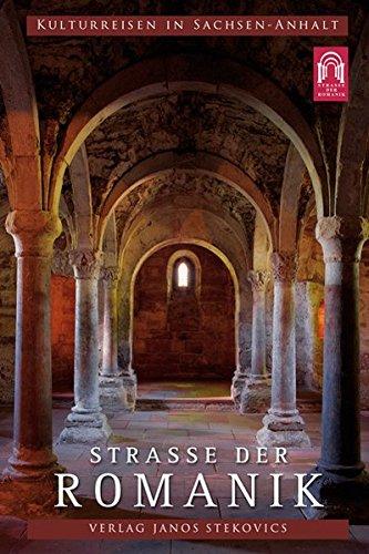 Straße der Romanik: Eine Entdeckungsreise ins deutsche Mittelalter (Kulturreisen in Sachsen-Anhalt)