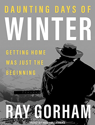 Daunting Days of Winter: Getting Home Was Just the Beginning (Kyle Tait)