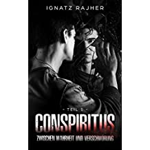 Conspiritus: Zwischen Wahrheit und Verschwörung - Teil 1