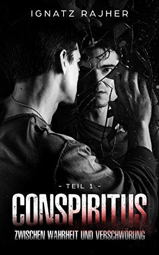 Conspiritus: Zwischen Wahrheit und Verschwörung - Teil 1 (Thriller über Verschwörungstheorien, Geheimgesellschaften und die Neue Weltordnung) (Leinwand Malt)