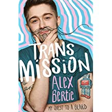 Trans Mission: My Quest to a Beard (English Edition)