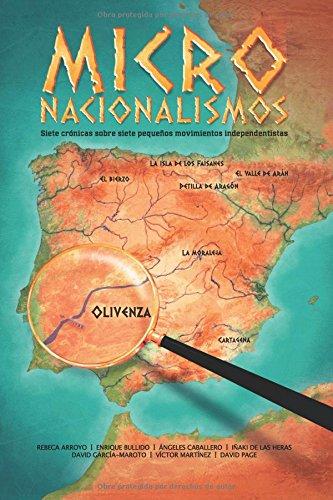 Micronacionalismos: Siete crónicas sobre siete pequeños movimientos independentistas: Volume 2 (NUEVOS TEXTOS)