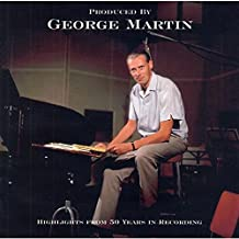 Produced By George Martin - Highlights From 50 Years Recording