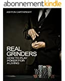 Real Grinders: How to Play Poker for a Living (English Edition)