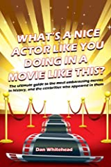 What's A Nice Actor Like You Doing In A Movie Like This? Kindle Edition