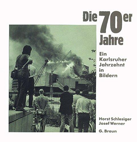 Die 70er Jahre: Ein Karlsruher Jahrzehnt in Bildern