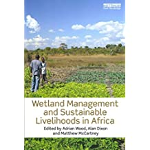 [(Wetland Management and Sustainable Livelihoods in Africa)] [Edited by Adrian Wood ] published on (July, 2013)