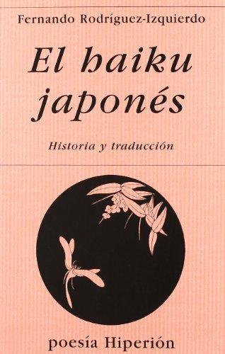El haiku japonés: historia y traducción : introducción y triunfo del haikai, breve poema sensitivo (Poesía Hiperión) por Fernando Rodríguez-Izquierdo
