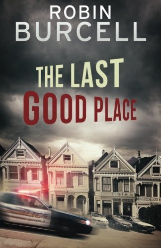 The Last Good Place by Robin Burcell (2015-11-03)