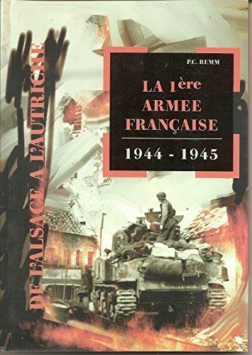 La 1re armée française : De l'Alsace à l'Autriche