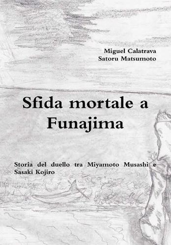 Sfida Mortale a Funajima: Storia del Duello Tra Miyamoto Musashi E Sasaki Kojiro