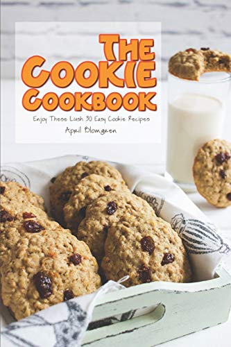 The Cookie Cookbook: Enjoy These Lush 30 Easy Cookie Recipes (Mouse-mini-cutter Mickey)