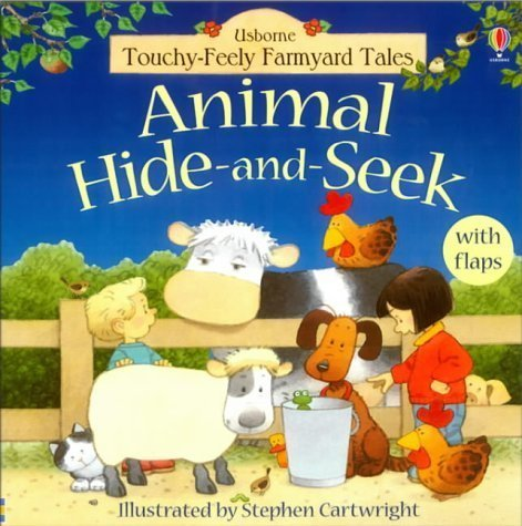 Animal Hide and Seek (Farmyard Tales Touchy-feely) by Stephen Cartwright (2003-06-27)