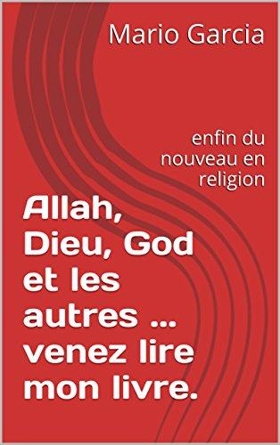 Pdf Allah Dieu God Et Les Autres Venez Lire Mon Livre