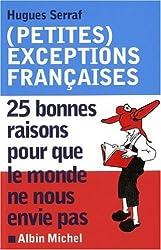 (Petites) exceptions françaises : 25 Bonnes raisons pour que le monde ne nous envie pas