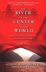 The River at the Center of the World: A Journey Up the Yangtze, and Back in Chinese Time