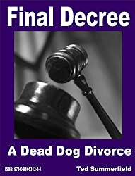 Final Decree. A Dead Dog Divorce. (English Edition)
