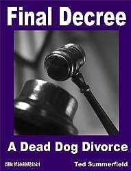Final Decree. A Dead Dog Divorce. (English Edition)