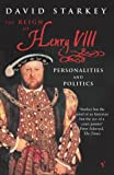Reign Of Henry VIII: The Personalities and Politics
