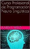 Curso Profesional de Programación Neuro Lingüística (English Edition)