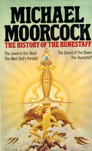 The History of the Runestaff: The Jewel in the Skull, The Mad God's Amulet, The Sword of the Dawn, The Runestaff (omnibus) (The History of the Runestaff Quartet)
