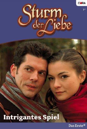 Sturm der Liebe 16: Intrigantes Spiel [Kindle Edition]